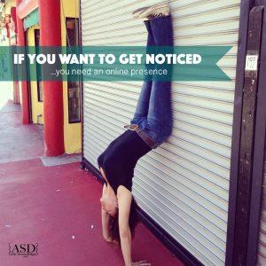 Get Noticed... Get an online presence